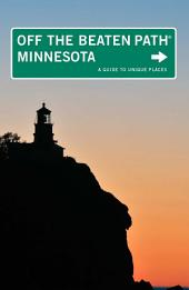 Minnesota Off the Beaten Path®: A Guide to Unique Places, Edition 9