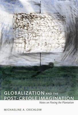 Globalization and the Post Creole Imagination PDF