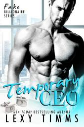 Temporary CEO: Fake Billionaire Romance