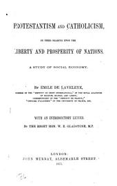 Protestantism and Catholicism: In Their Bearing Upon the Liberty and Prosperity of Nations : a Study of Social Economy