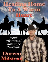 Heading Home To A Warm Heart Four Historical Romance Novellas Book PDF