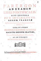 Parergon ad examen libri pontificalis ...: sive epistola Pii II.