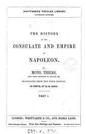 The history of the consulate and empire of Napoleon, tr. from the Paris ed