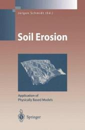 Soil Erosion: Application of Physically Based Models