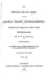 The Thousand and One Nights, Or, The Arabian Nights Entertainments: Translated and Arranged for Family Readings, with Explanatory Notes, Volume 3