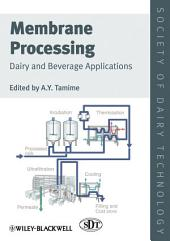 Membrane Processing: Dairy and Beverage Applications
