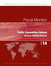 Fiscal Monitor, April 2014: Public Expenditure Reform: Making Difficult Choices