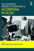 The Routledge Research Companion to Modernism in Music PDF