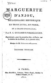 Marguerite d'Anjou: mélodrame historique en trois actes, en prose, et à grand spectacle