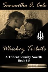 Whiskey Tribute: A Trident Security Novella Book 5.5