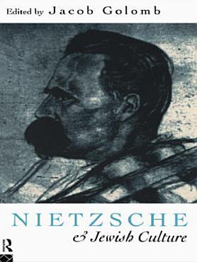 Nietzsche and Jewish Culture PDF