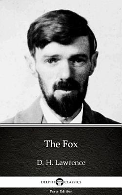 The Fox by D  H  Lawrence   Delphi Classics  Illustrated
