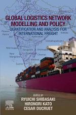 Global Logistics Network Modelling and Policy