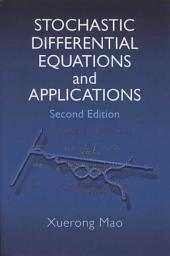 Stochastic Differential Equations and Applications: Edition 2