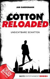 Cotton Reloaded - 03: Unsichtbare Schatten