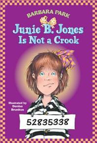 Junie B  Jones  9  Junie B  Jones Is Not a Crook PDF