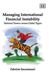 Managing International Financial Instability: National Tamers Versus Global Tigers