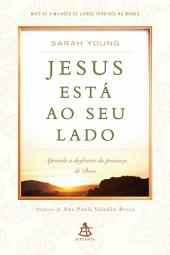 Jesus está ao seu lado: Aprenda a desfrutar da presença de Deus