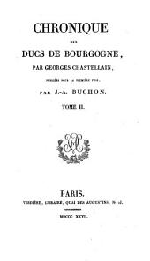 Chronique des ducs de Bourgogne ...