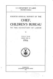 Annual Report of the Chief, Children's Bureau to the Secretary of Labor: Issue 4