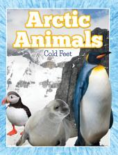 Arctic Animals (Cold Feet): From Penguins to Polar Bears