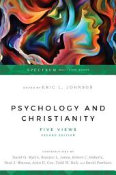 Psychology & Christianity: Five Views, Edition 2