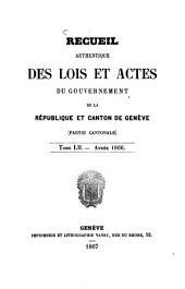 Recueil authentique des lois et actes du Gouvernement de la République et Canton de Genève: Volume 52