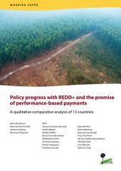 Policy progress with REDD+ and the promise of performance-based payments: A qualitative comparative analysis of 13 countries