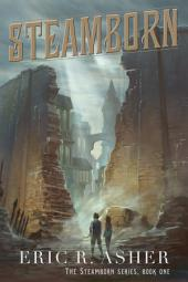 Steamborn: Steamborn, Book 1
