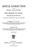 Original Sanskrit Texts on the Origin and History of the People of India  Inquiry whether the Hindus are of trans Himalayan origin  and akin to the western branches of the Indo European race  3d ed  1874 PDF