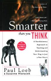 Smarter Than You Think: A Revolutionary Approach to Teaching and Understan