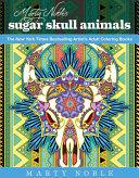Marty Noble's Sugar Skull Animals