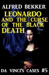 Leonardo and the Curse of the Black Death: Da Vinci's Cases #5