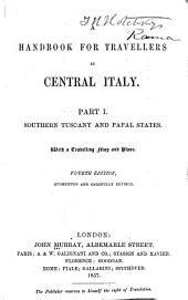 A Handbook for Travellers in Central Italy: Southern Tuscany and Papal States, 4th ed., 1857