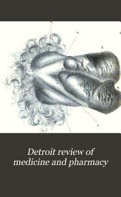 Detroit Review of Medicine and Pharmacy: Volume 10