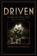 Driven: Rush in the '90s and in the End