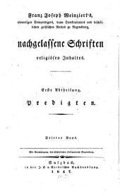 Franz Joseph Weinzierl's ... nachgelassene Schriften religiösen Inhaltes: Predigten ; Bd. 3. Predigten über das Christliche Gebet, Teil 1,Band 3