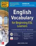 Practice Makes Perfect  English Vocabulary for Beginning ESL Learners  Premium Fourth Edition PDF