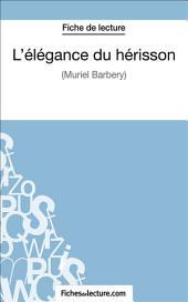 L'élégance du hérisson: Analyse complète de l'œuvre