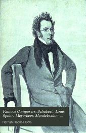Schubert. Louis Spohr. Meyerbeer. Mendelssohn. Schumann. Frédéric François Chopin. Mikhaïl Ivánovitch Glinka. Hector Berlioz. Franz Liszt. Richard Wagner