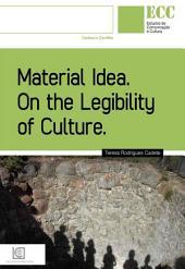 MATERIAL IDEA - On the Legibility of Culture