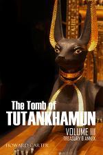 The Tomb of Tutankhamun Vol. III