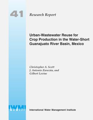 Urban wastewater Reuse for Crop Production in the Water short Guanajuato River Basin  Mexico PDF