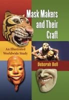 Mask Makers and Their Craft PDF