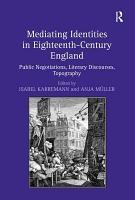 Mediating Identities in Eighteenth century England PDF