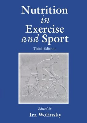 Nutrition in Exercise and Sport, Third Edition