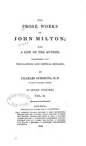 The Prose Works of John Milton: With a Life of the Author, Volume 2