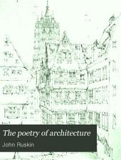 The Poetry of Architecture: Or, The Architecture of the Nations of Europe Considered in Its Association with Natural Scenery and National Character