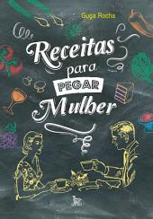 RECEITAS PARA PEGAR MULER