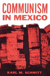 Communism in Mexico: A Study in Political Frustration